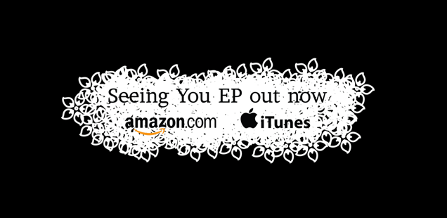 "The new EP ""Seeing You"" out now!"